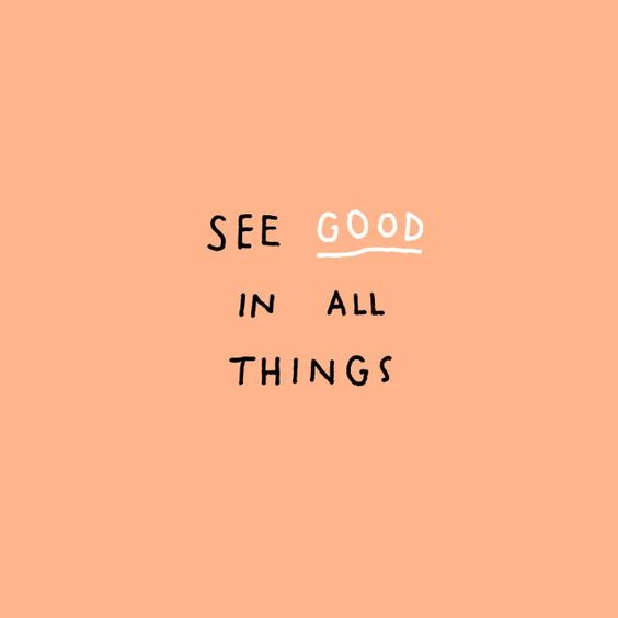 see good in all things quote
