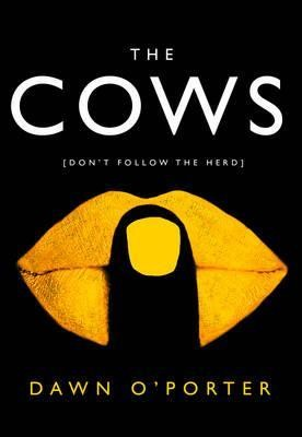 dawn o'porter | the cows | book review